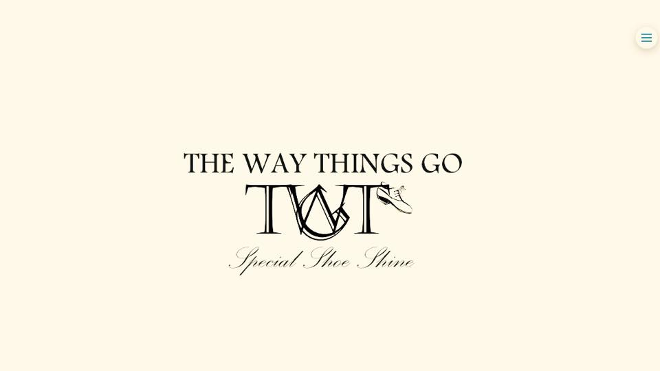 THE WAY THINGS GO 様